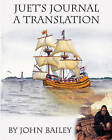 Juet's Journal, a Translation: The Third Voyage of Henry Hudson by Colonel John Bailey (Paperback / softback, 2011)
