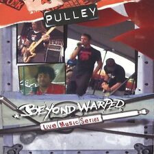 Beyond Warped Live Music Series by Pulley