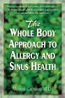 The Whole Body Approach to Allergy and Sinus Health by Murray Grossan (Paperback, 2015)