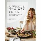 A Whole New Way to Eat: 135+ Feel-Good Recipes from About Life by Vladia Cobrdova (Paperback, 2017)