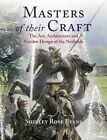 Masters of Their Craft: The Art, Architecture and Garden Design of the Nesfields by Shirley Rose Evans (Paperback, 2014)