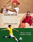 Teaching Cues for Sport Skills for Secondary School Students by Hilda A. Fronske (Paperback, 2014)