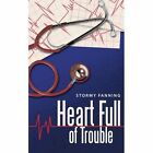 Heart Full of Trouble 9781458215987 by Stormy Fanning Paperback