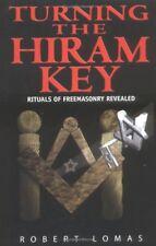 Turning the Hiram Key : Rituals of Freemasonry Revealed by Robert Lomas (2005, Paperback)