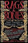Rags & Bones  : New Twists on Timeless Tales by Little, Brown & Company (Paperback / softback, 2015)