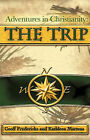 Adventures in Christianity: The Trip by Kathleen Martens, Geoff Fredericks (Paperback / softback, 2007)
