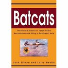 Batcats The United States Air Force 553rd Reconnaissance Wing in Southeast Asia