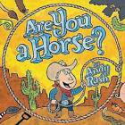 Are You a Horse? by Andy Rash (Hardback)