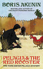 Pelagia and the Red Rooster by Boris Akunin (Hardback, 2008)