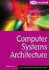 Computer Systems Architecture by Dominic Hibbs, Elena Gaura, Robert M. Newman (Paperback, 2002)