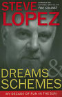Dreams and Schemes: My Decade of Fun in the Sun by Steve Lopez (Paperback / softback, 2010)