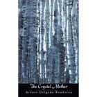 The Crystal Mother 9781452068695 by Arleen Delgado Boudreau Paperback