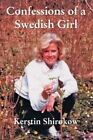 Confessions of a Swedish Girl 9780595453733 by Kerstin Shirokow Paperback