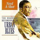 Need a Shot: The Essential Recordings of Urban Blues by Various Artists (CD, May-1997, Indigo)