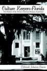 Culture Keepers-florida Oral History of The African American Museum Experience Paperback – 21 Jul 2006