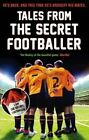 Tales from the Secret Footballer by Anon (Paperback, 2014)