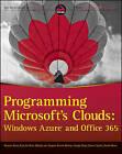 Programming Microsoft's Clouds: Windows Azure and Office 365 by David Mann, Razi Bin Rais, Darrin Bishop, Thomas Rizzo, Michiel van Otegem, Michiel Van Otegem, Zoiner Tejada, George Durzi (Paperback, 2012)