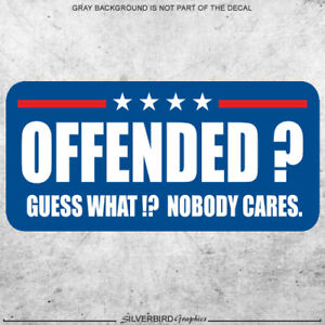 Offended-nobody-cares-sticker-decal-Trump-president-political-vinyl-3M