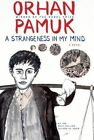 A Strangeness in My Mind by Orhan Pamuk (Hardback, 2015)