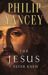 The-Jesus-I-Never-Knew-by-Yancey-Philip-Book