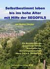 Selbstbestimmt leben bis ins hohe Alter mit Hilfe der SEGOFILS von Norbert Necker (2012, Taschenbuch)