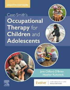 NEW Case-Smith's Occupational Therapy for Children and Adolescents By Kuhaneck