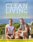 Clean Living Fast Food: The Paleo Makeover for All Your Fast Food Favourites by Scott Gooding, Luke Hines (Paperback, 2014)