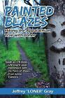 Painted Blazes : Hiking the Appalachian Trail with Loner by Jeffrey Gray (Trade Paper)