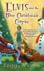 Elvis and the Blue Christmas Corpse by Peggy Webb (Paperback / softback, 2013)