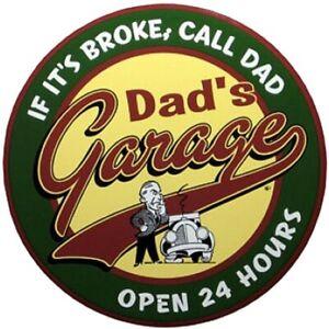 DAD-039-S-GARAGE-IF-IT-039-S-BROKE-CALL-DAD-OPEN-24-HOURS-ROUND-METAL-SIGN