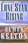 Texas Rangers Ser.: Lone Star Rising 1 by Elmer Kelton (2003, Hardcover, Revised)
