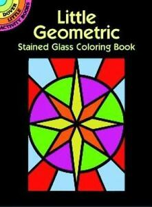 Dover Stained Glass Coloring Book Little Geometric Stained Glass