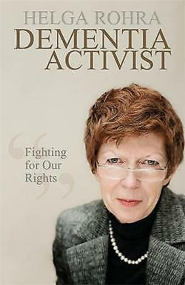 1 of 1 - Dementia Activist: Fighting for Our Rights, Rohra, Helga, Good Condition Book, I