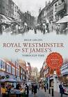 Royal Westminster & St James's Through Time by Brian Girling (Paperback, 2013)