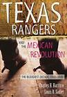 The Texas Rangers and the Mexican Revolution: The Bloodiest Decade, 1910-1920 by University of New Mexico Press (Paperback, 2007)