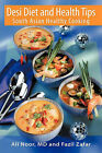 Desi Diet and Health Tips: South Asian Healthy Cooking by Ali Noor, Fazil Zafar (Paperback / softback, 2011)
