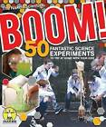 Boom! 50 Fantastic Science Experiments to Try at Home by Dave Angel, Chris Smith (Paperback, 2016)