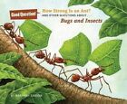 How Strong is an Ant?: And Other Questions About Bugs and Insects by Mary Kay Carson (Paperback, 2014)