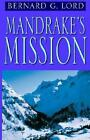 Mandrake's Mission by Bernard G Lord 9781401043100 Paperback 2002