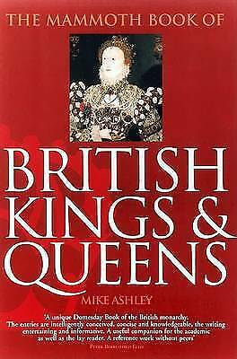 The Mammoth book of British kings & queens by Mike Ashley (Paperback / softback)