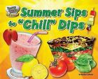 Summer Sips to  Chill  Dips by Marilyn Lapenta (Hardback, 2013)