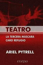 Teatro. la Tercera Mascara. Caro Refugio by Ariel Pytrell (2016, Paperback)