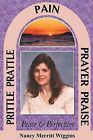 Prittle, Prattle, Pain, Prayer, Praise, Peace and Perfection by Nancy Merritt Wiggins (Paperback / softback, 2012)