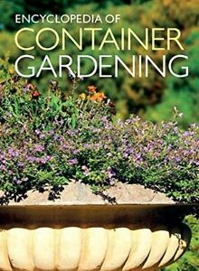 Details about Encyclopedia of Container Gardening UK by Weldon Owen, Good  Used Book (Hardcover