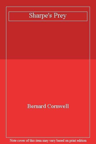 Sharpe's Prey By Bernard Cornwell. 9780006513100