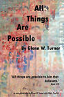 All Things Are Possible by Glenn W Turner (Paperback / softback, 2007)
