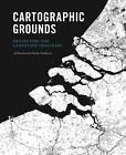 Cartographic Grounds von Charles Desimini Waldheim und Jill (2016, Gebundene Ausgabe)