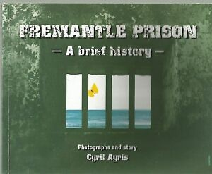 Cyril-Ayris-Fremantle-Prison-A-Brief-History-pb-2003