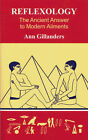 Reflexology: The Ancient Answer to Modern Ailments by Ann Gillanders (Hardback, 1987)