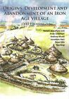 Origins, Development and Abandonment of an Iron Age Village: Further Archaeological Investigations for the Daventry International Rail Freight Terminal, Crick & Kilsby, Northamptonshire 1993-2013: Volume 2: Dirft by John Hart, Andy Chapman, Andrew Mudd, Roy King, Peter Ellis (Paperback, 2015)